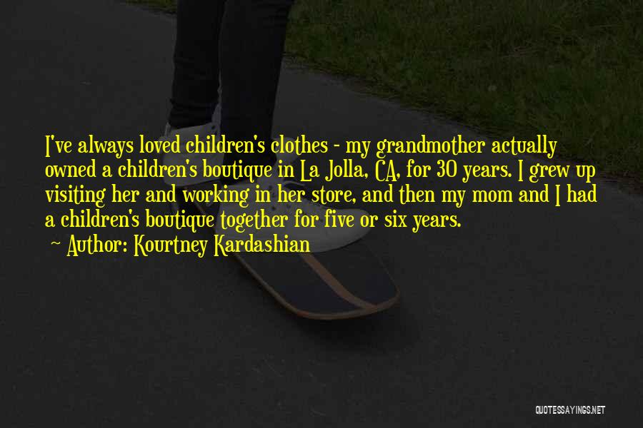 Boutique Quotes By Kourtney Kardashian