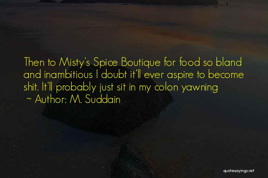 Boutique Quotes By M. Suddain