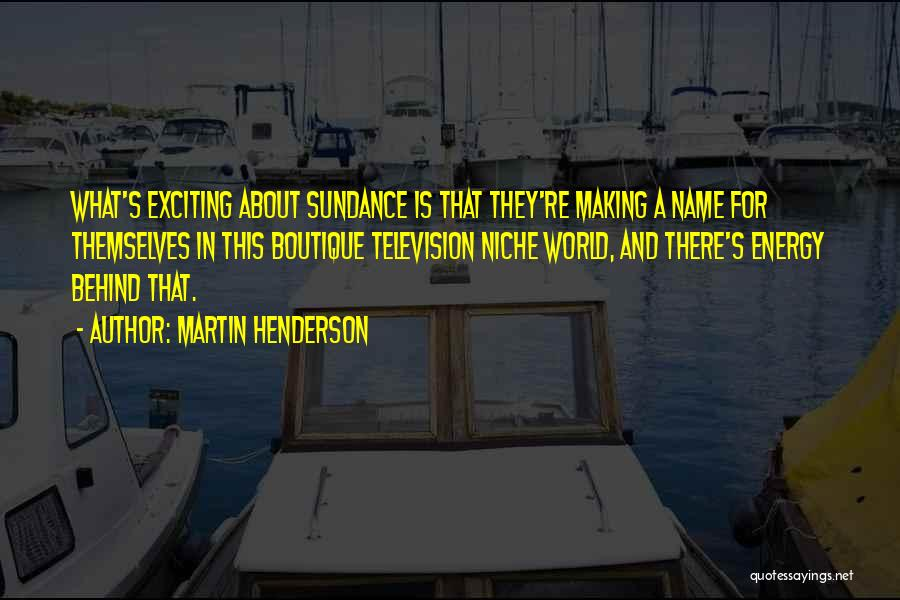 Boutique Quotes By Martin Henderson