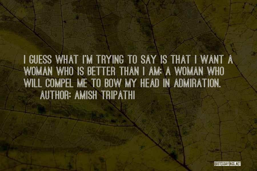 Bow My Head Quotes By Amish Tripathi