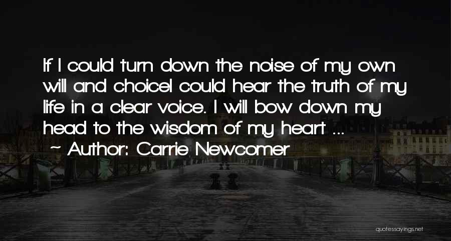 Bow My Head Quotes By Carrie Newcomer