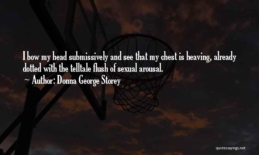 Bow My Head Quotes By Donna George Storey