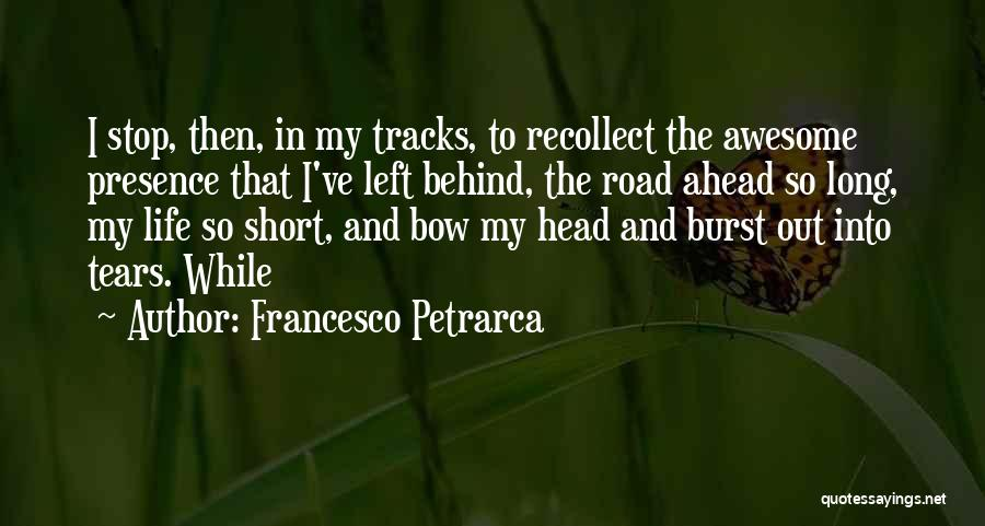Bow My Head Quotes By Francesco Petrarca