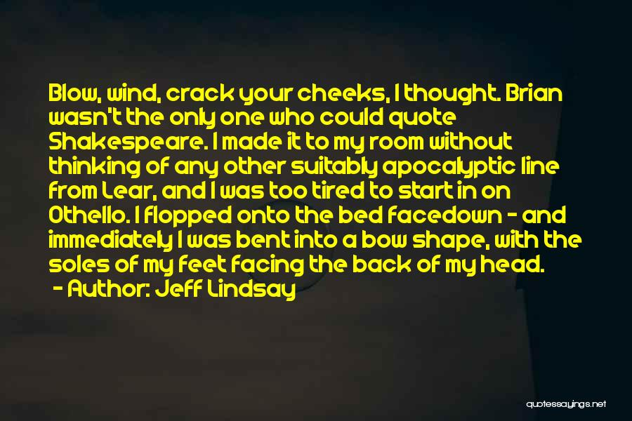 Bow My Head Quotes By Jeff Lindsay