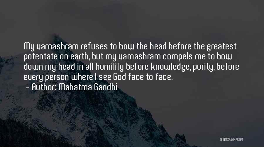 Bow My Head Quotes By Mahatma Gandhi
