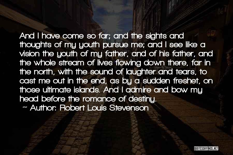 Bow My Head Quotes By Robert Louis Stevenson