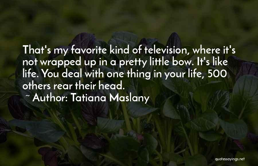 Bow My Head Quotes By Tatiana Maslany
