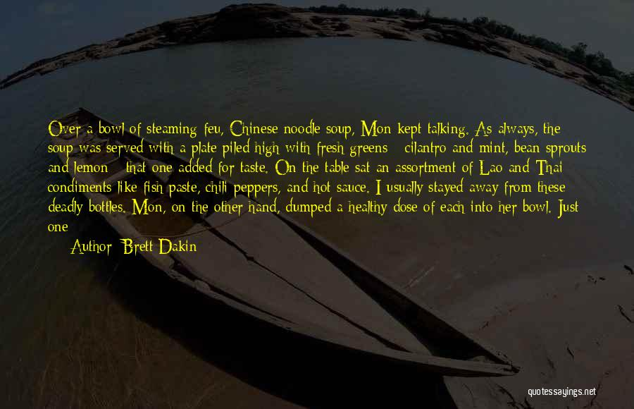 Bowl Of Chili Quotes By Brett Dakin