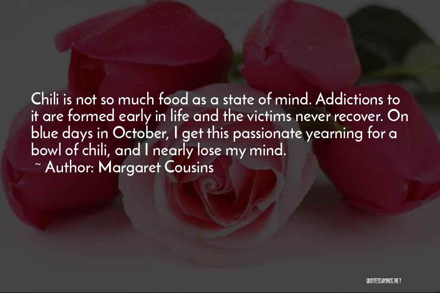 Bowl Of Chili Quotes By Margaret Cousins
