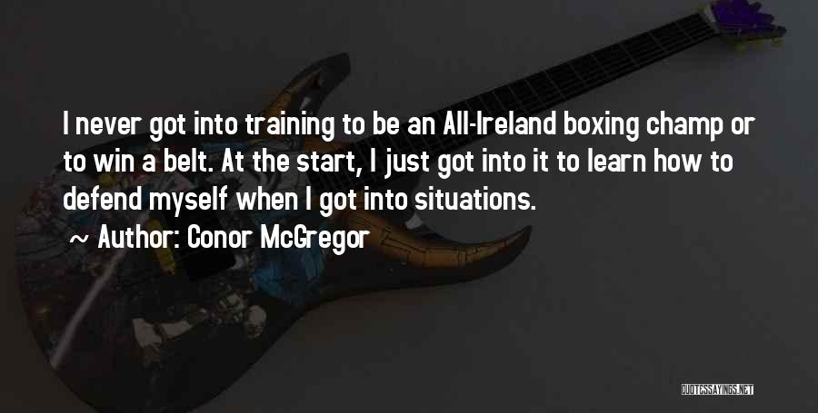 Boxing Champ Quotes By Conor McGregor