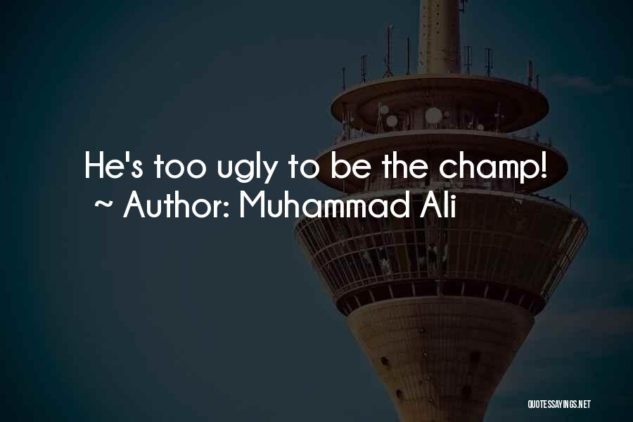 Boxing Champ Quotes By Muhammad Ali