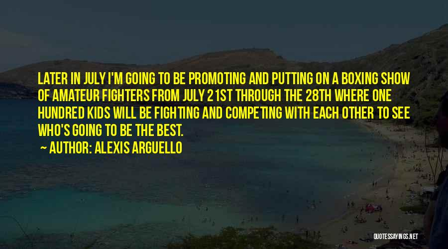 Boxing Fighting Quotes By Alexis Arguello