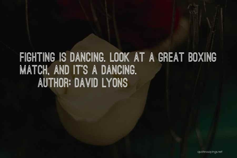 Boxing Fighting Quotes By David Lyons