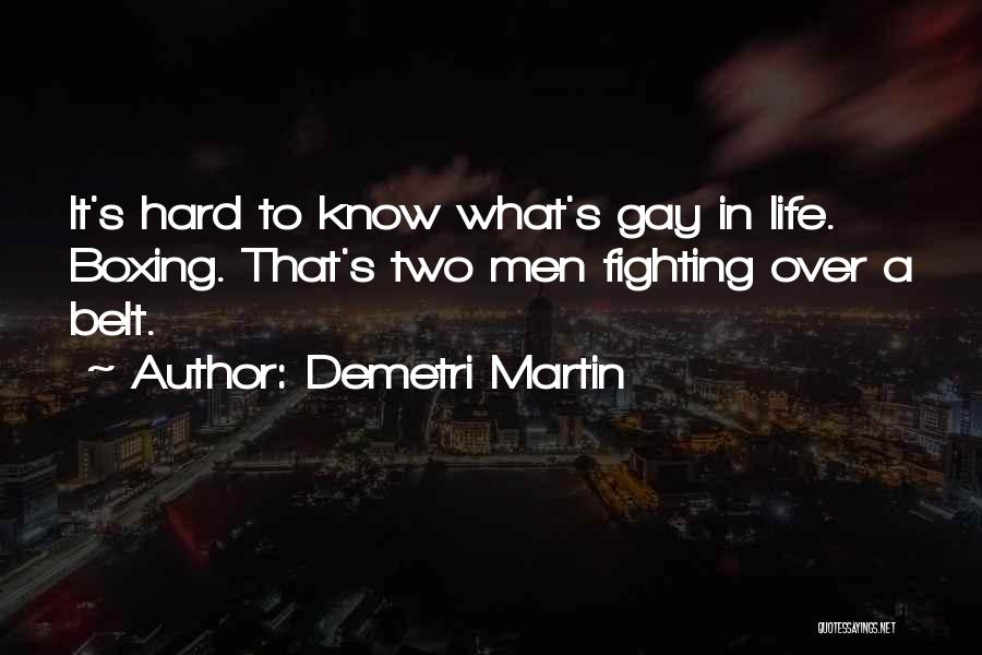 Boxing Fighting Quotes By Demetri Martin