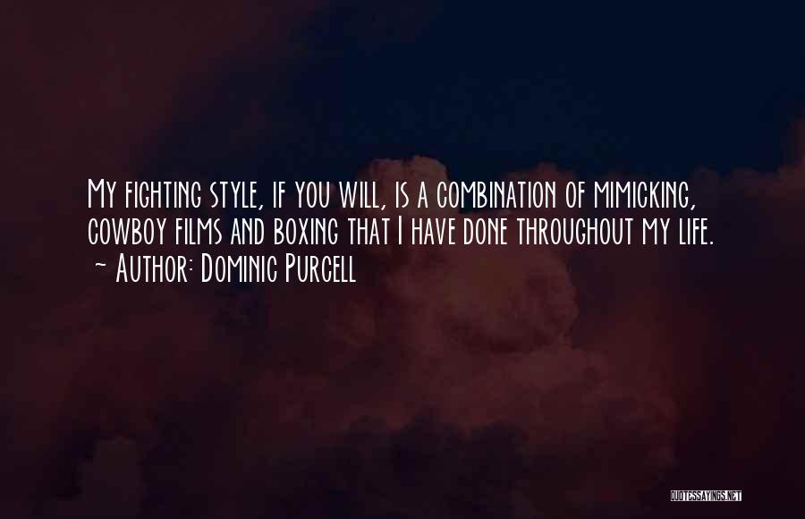 Boxing Fighting Quotes By Dominic Purcell