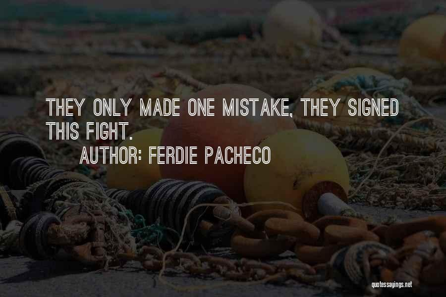 Boxing Fighting Quotes By Ferdie Pacheco