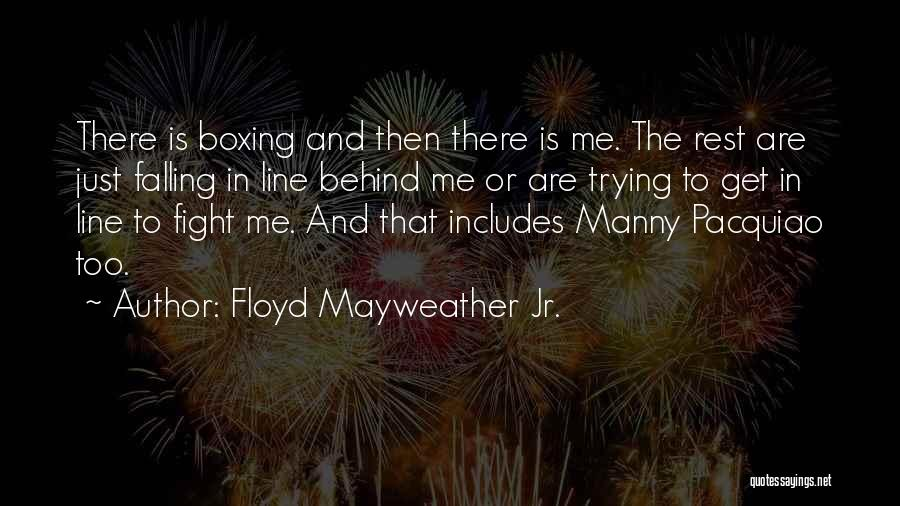 Boxing Fighting Quotes By Floyd Mayweather Jr.