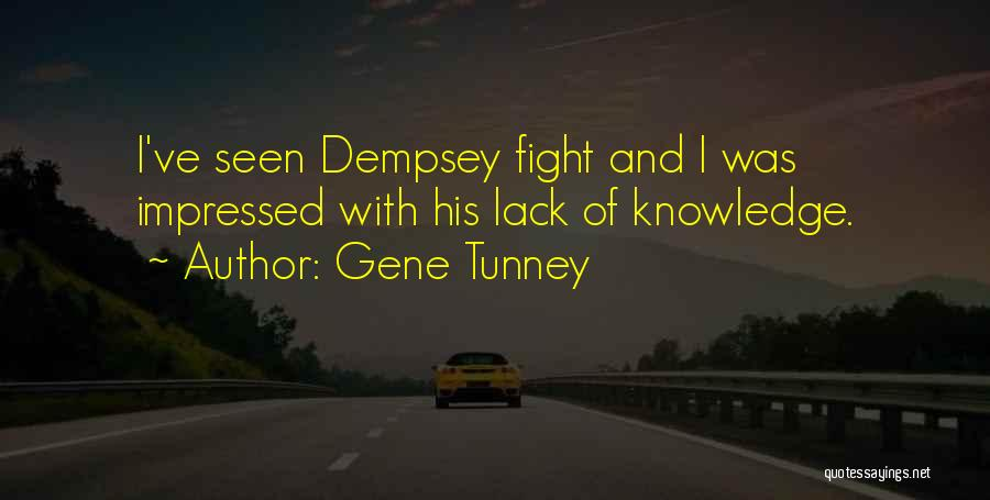 Boxing Fighting Quotes By Gene Tunney
