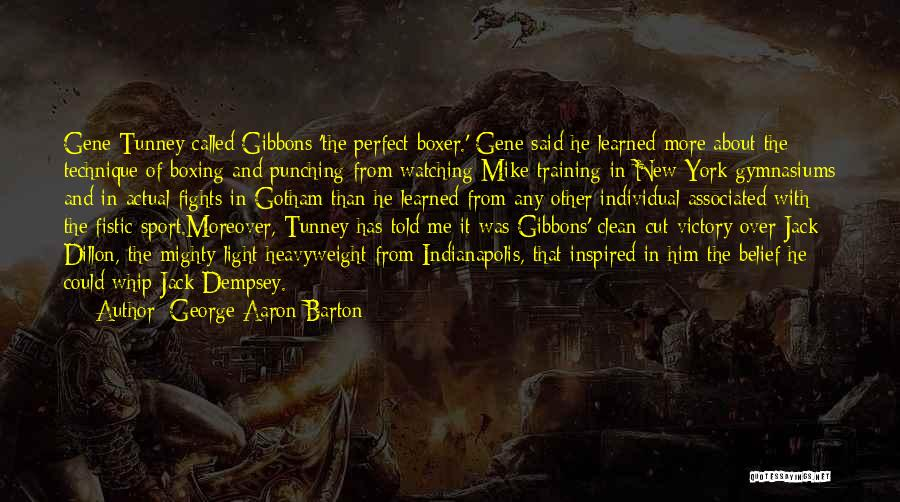 Boxing Fighting Quotes By George Aaron Barton