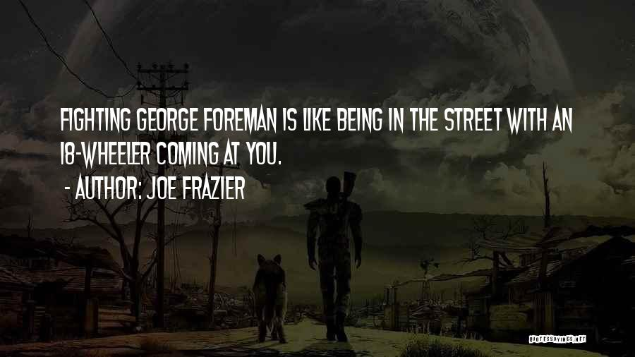 Boxing Fighting Quotes By Joe Frazier