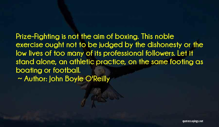 Boxing Fighting Quotes By John Boyle O'Reilly