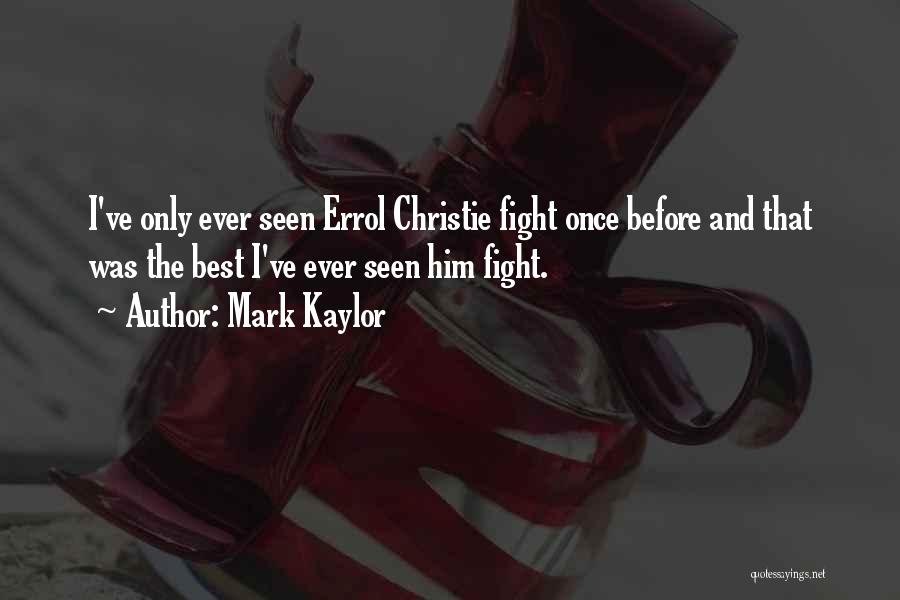 Boxing Fighting Quotes By Mark Kaylor