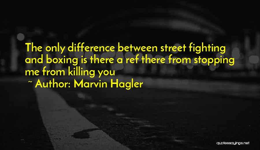 Boxing Fighting Quotes By Marvin Hagler