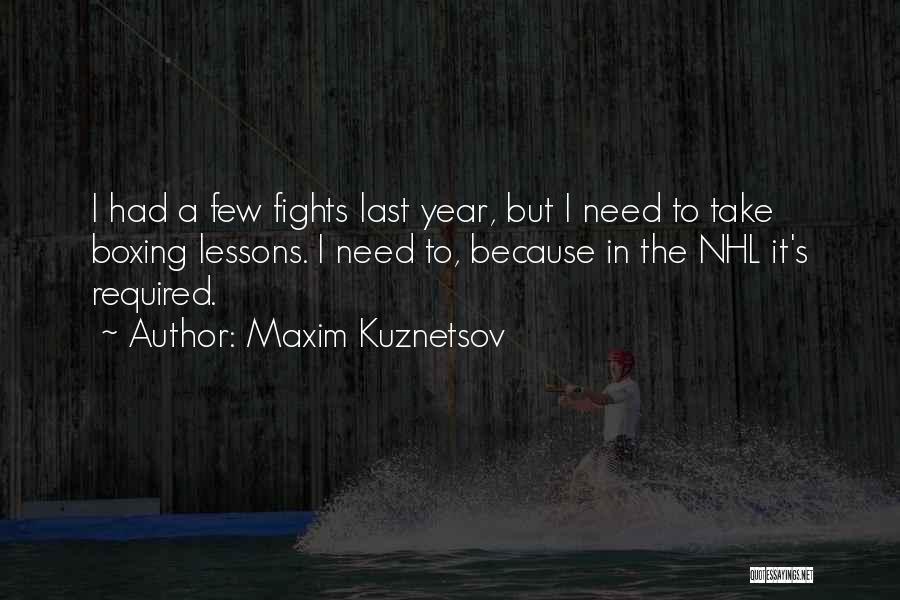 Boxing Fighting Quotes By Maxim Kuznetsov