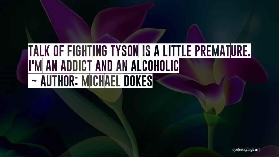 Boxing Fighting Quotes By Michael Dokes