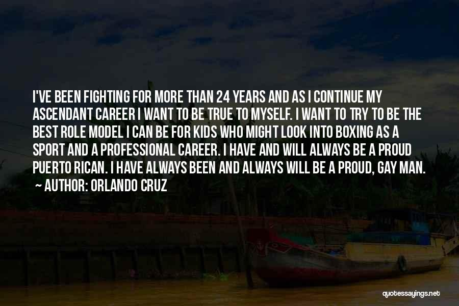 Boxing Fighting Quotes By Orlando Cruz