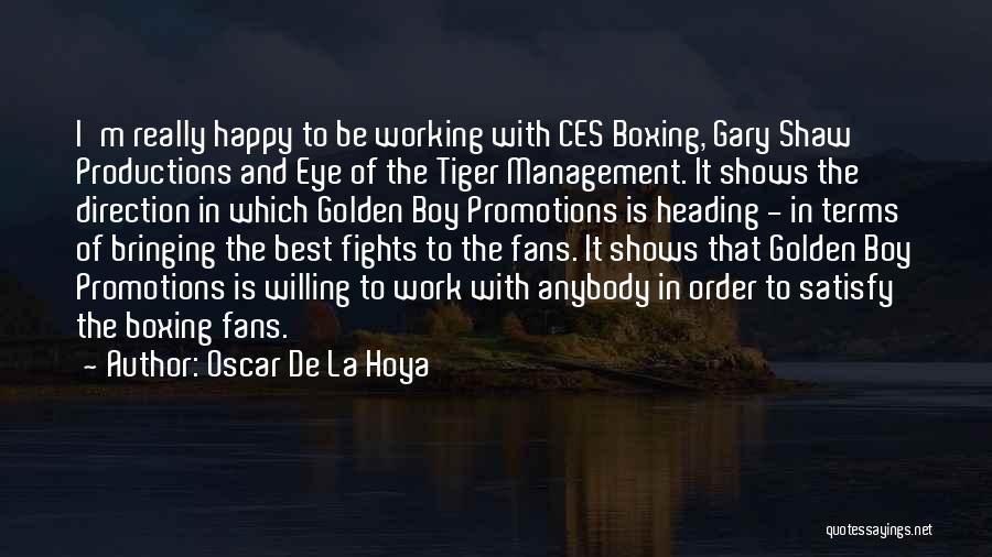 Boxing Fighting Quotes By Oscar De La Hoya