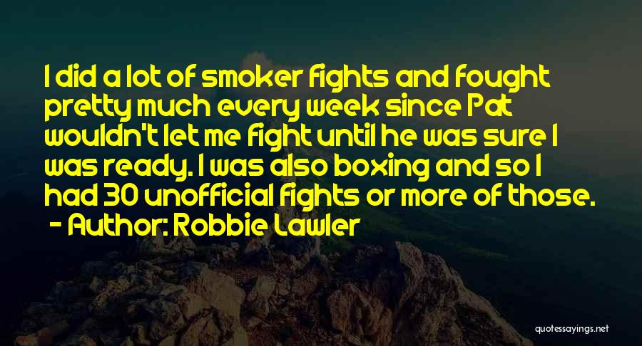 Boxing Fighting Quotes By Robbie Lawler