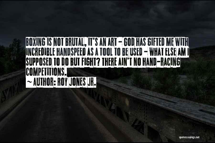 Boxing Fighting Quotes By Roy Jones Jr.