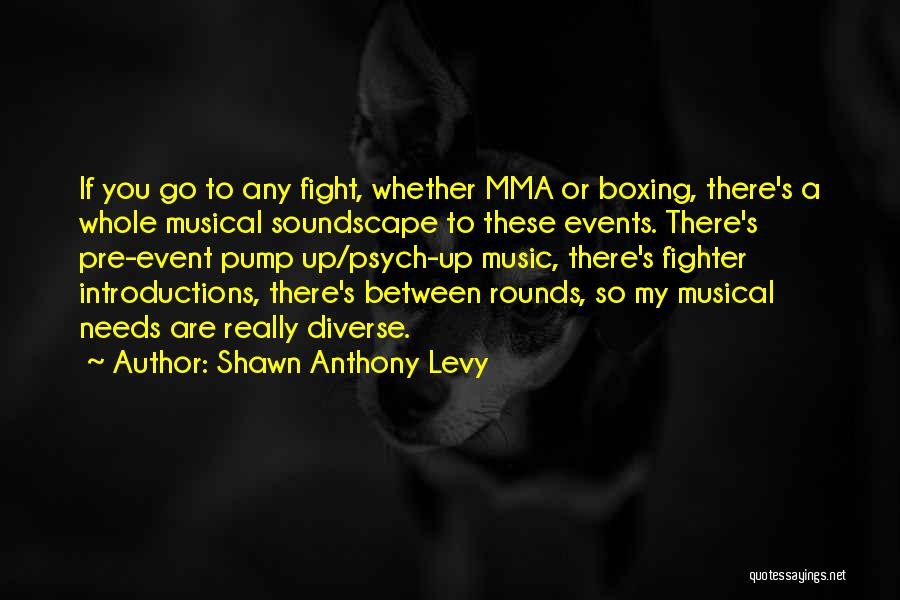 Boxing Fighting Quotes By Shawn Anthony Levy