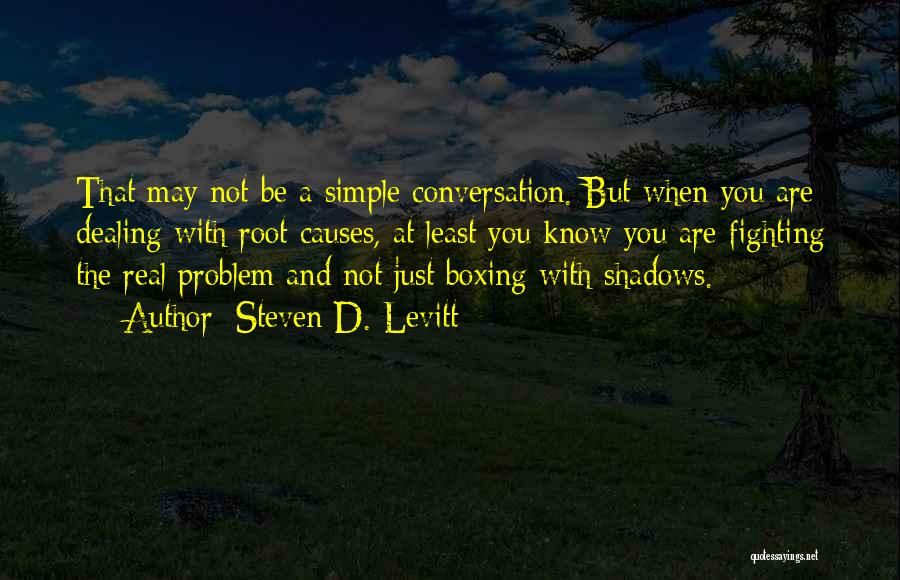 Boxing Fighting Quotes By Steven D. Levitt