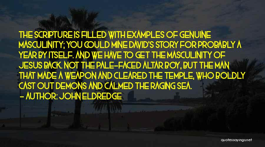 Boy Is Mine Quotes By John Eldredge