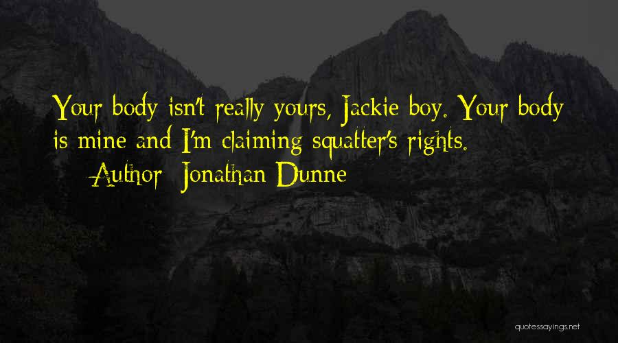 Boy Is Mine Quotes By Jonathan Dunne
