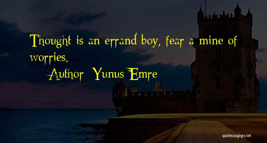 Boy Is Mine Quotes By Yunus Emre