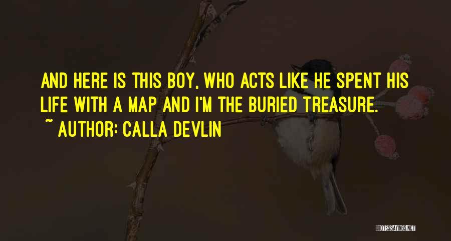 Boy Love Quotes By Calla Devlin
