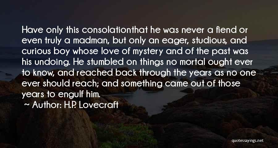 Boy Love Quotes By H.P. Lovecraft