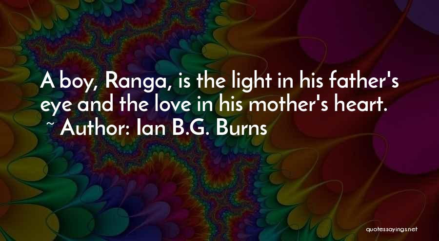 Boy Love Quotes By Ian B.G. Burns