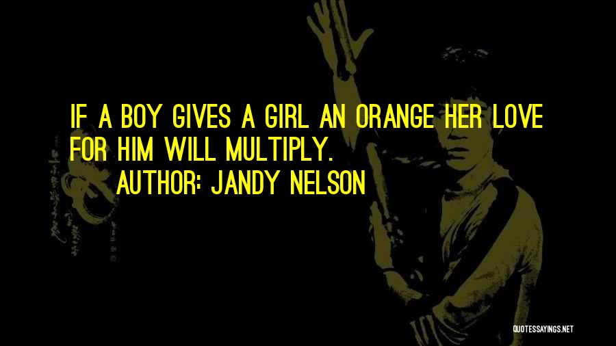 Boy Love Quotes By Jandy Nelson
