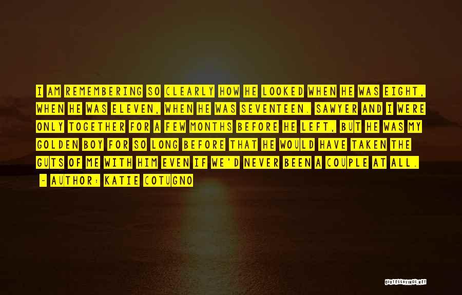 Boy Love Quotes By Katie Cotugno