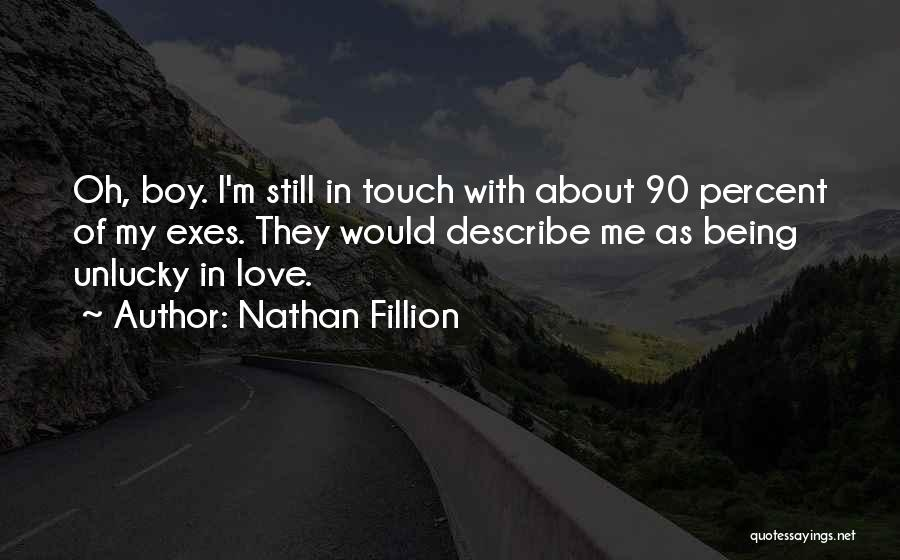 Boy Love Quotes By Nathan Fillion