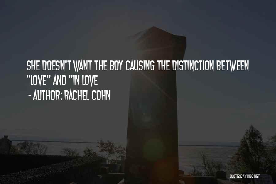 Boy Love Quotes By Rachel Cohn