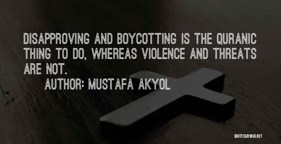 Boycotting Quotes By Mustafa Akyol
