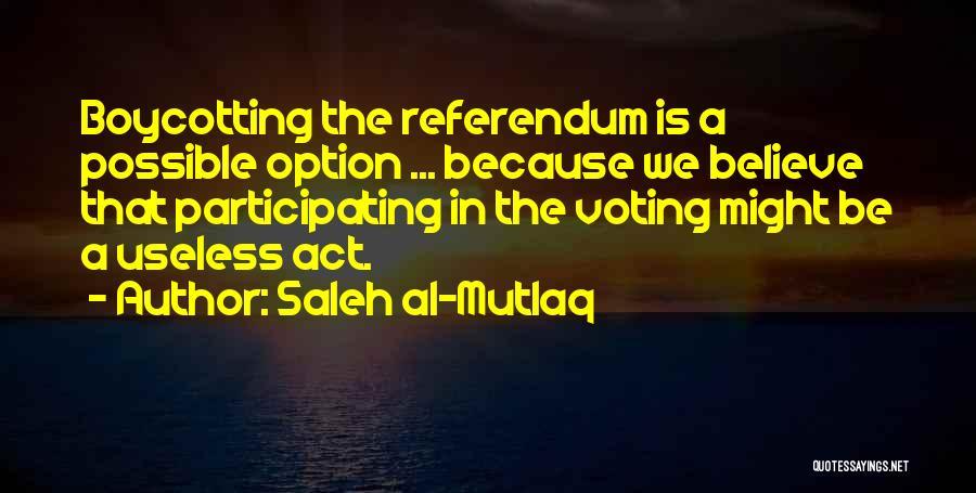 Boycotting Quotes By Saleh Al-Mutlaq