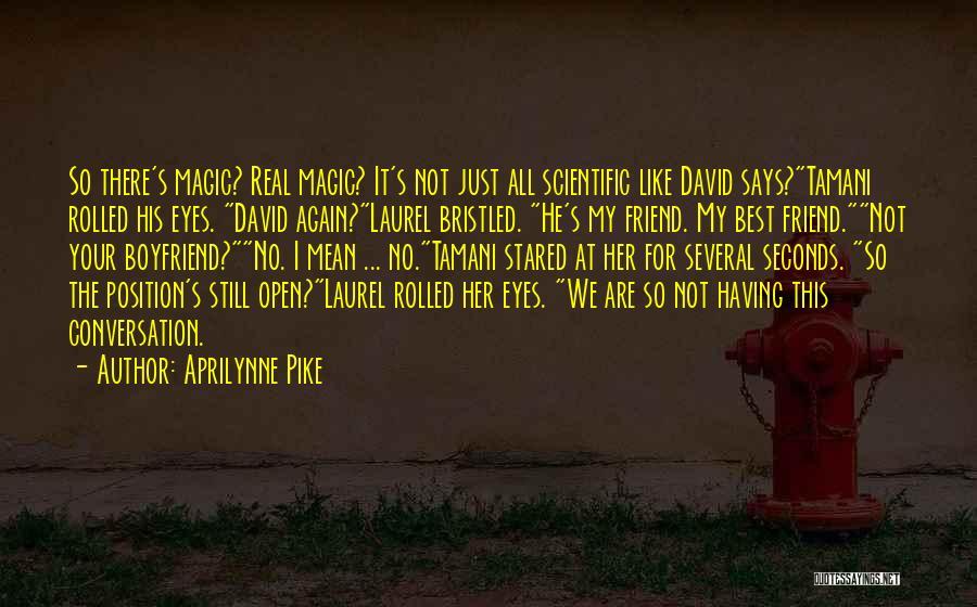 Boyfriend Best Friend Quotes By Aprilynne Pike