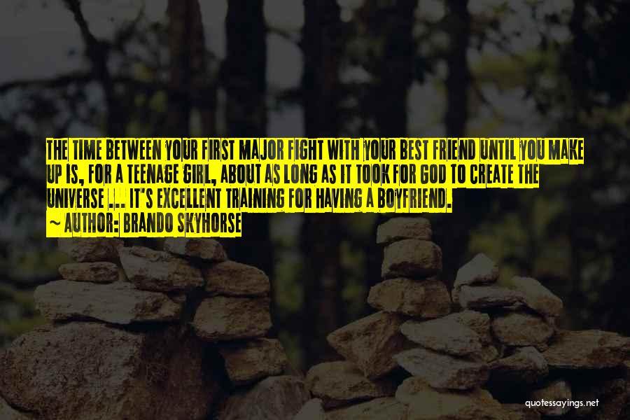 Boyfriend Best Friend Quotes By Brando Skyhorse