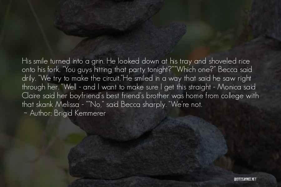 Boyfriend Best Friend Quotes By Brigid Kemmerer